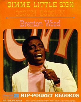 Brenton Wood / Gimme Little Sign (Hip Pocket Series)